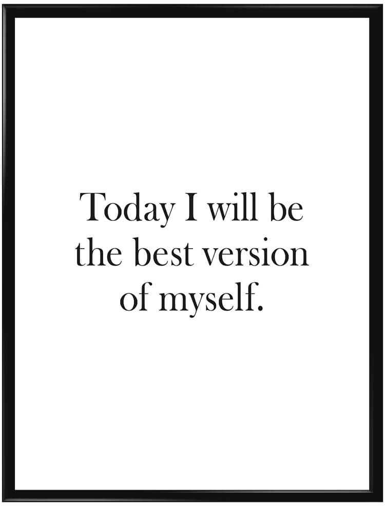 Today I will be the best version of myself