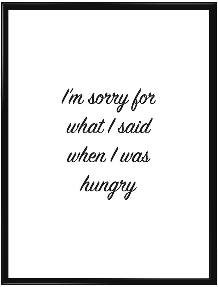Sorry, I was hungry poster