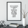 Success comes to those poster